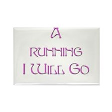 A Running I Will Go 2 Rectangle Magnet (10 pack)
