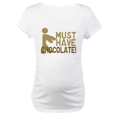 Must Have CHOCOLATE! Zombie Maternity T-Shirt
