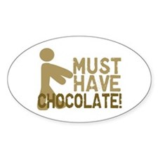 Must Have CHOCOLATE! Zombie Oval Decal