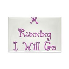 A Running I Will Go 3 Rectangle Magnet (10 pack)