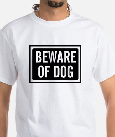 Beware Dog Shirt