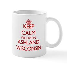 Keep calm we live in Ashland Wisconsin Mugs