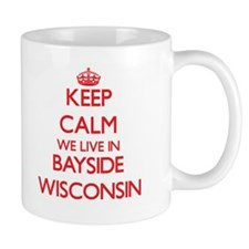 Keep calm we live in Bayside Wisconsin Mugs