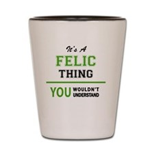 Cool Felicity Shot Glass