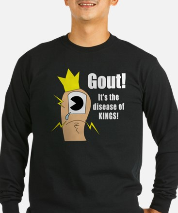 Gout! Its the disease of Kings Long Sleeve T-Shirt