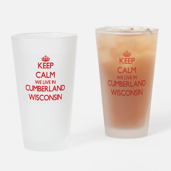 Keep calm we live in Cumberland Wis Drinking Glass