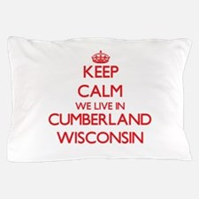 Keep calm we live in Cumberland Wiscon Pillow Case