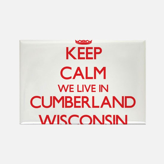 Keep calm we live in Cumberland Wisconsin Magnets