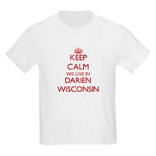 Keep calm we live in Darien Wisconsin T-Shirt