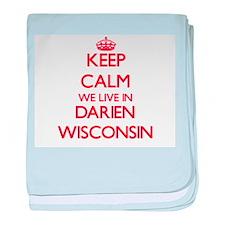 Keep calm we live in Darien Wisconsin baby blanket