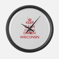 Keep calm we live in Darien Wisco Large Wall Clock