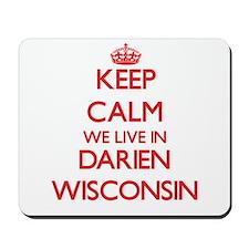 Keep calm we live in Darien Wisconsin Mousepad