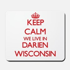 Keep calm we live in Darien Wisconsin Mousepad