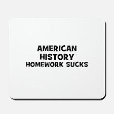 American History Homework Suc Mousepad