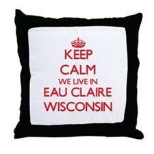 Keep calm we live in Eau Claire Wisco Throw Pillow