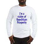 I'm a victim of Republican Prosperity Long Sl.