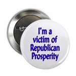 I'm a victim of Republican Prosperity Button