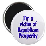 I'm a victim of Republican... Magnet (100 pack)