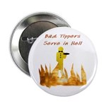 "Bad Tippers Serve 2.25"" Button (100 pack)"