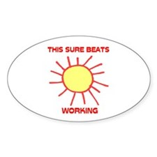 BEATS WORKING Oval Decal