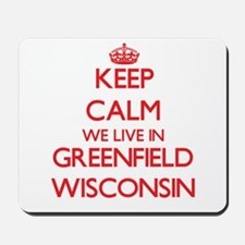 Keep calm we live in Greenfield Wisconsi Mousepad