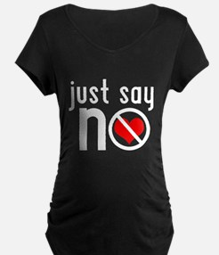 Just Say No Maternity T-Shirt