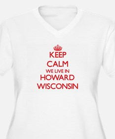 Keep calm we live in Howard Wisc Plus Size T-Shirt