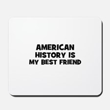 American History Is My Best F Mousepad
