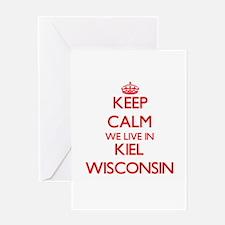Keep calm we live in Kiel Wisconsin Greeting Cards