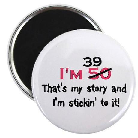 birthdayim39thatsmystoryandim50pink Magnets