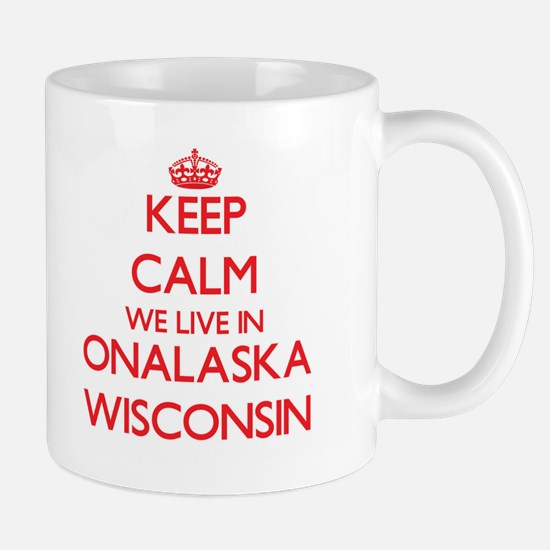 Keep calm we live in Onalaska Wisconsin Mugs