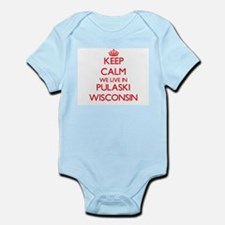 Keep calm we live in Pulaski Wisconsin Body Suit