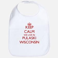 Keep calm we live in Pulaski Wisconsin Bib