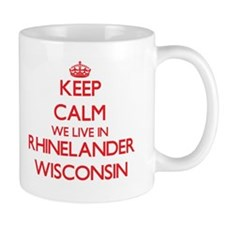 Keep calm we live in Rhinelander Wisconsin Mugs