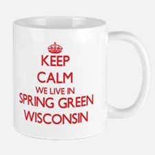 Keep calm we live in Spring Green Wisconsin Mugs
