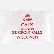 Keep calm we live in St. Croix Falls W Pillow Case