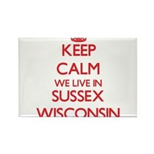 Keep calm we live in Sussex Wisconsin Magnets