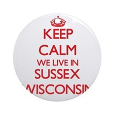 Keep calm we live in Sussex Wisco Ornament (Round)