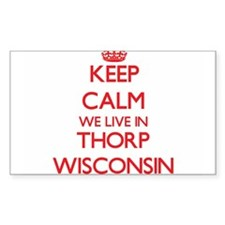 Keep calm we live in Thorp Wisconsin Decal