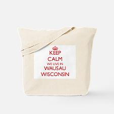 Keep calm we live in Wausau Wisconsin Tote Bag