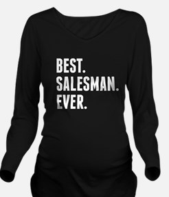 Best Salesman Ever Long Sleeve Maternity T-Shirt