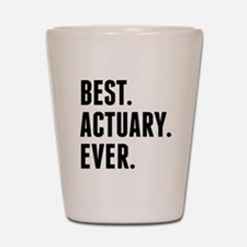 Best Actuary Ever Shot Glass