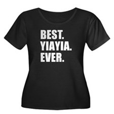 Best. YiaYia. Ever. Plus Size T-Shirt