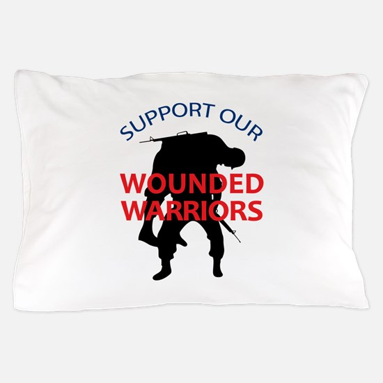 SUPPORT WOUNDED SOLDIERS Pillow Case