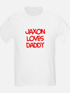 Jaxon Loves Daddy T-Shirt