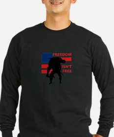 FREEDOM ISNT FREE Long Sleeve T-Shirt
