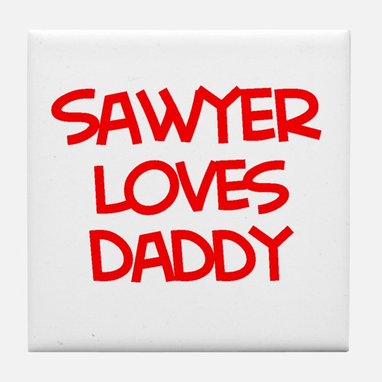 Sawyer Loves Daddy Tile Coaster