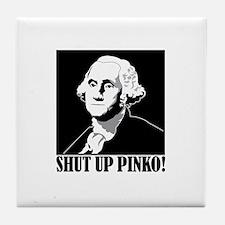 George Washington says, SHUT UP PINKO! Tile Coaste