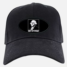 George Washington says, SHUT UP PINKO! Baseball Hat