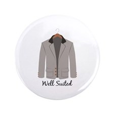 """Well Suited 3.5"""" Button"""